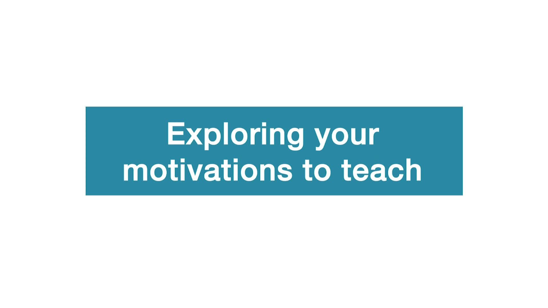 Early motivations for considering teaching
