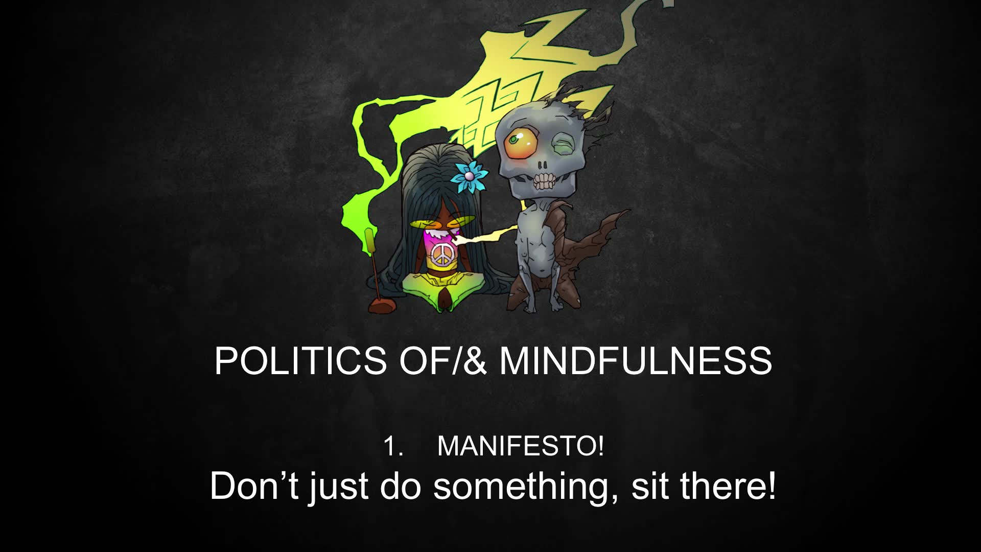 MANIFESTO! - Don't just do something, sit there!