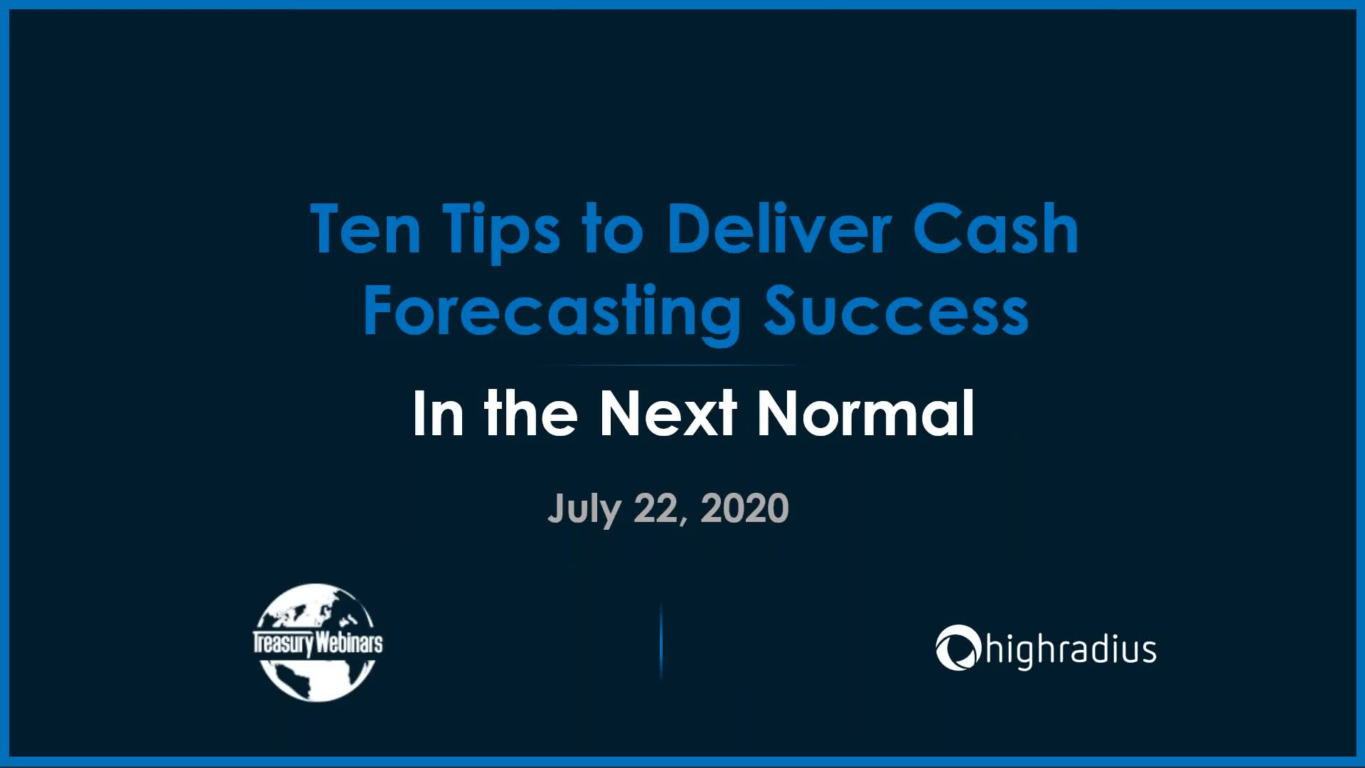 Ten Tips to Deliver Cash Forecasting Success in the Next Normal