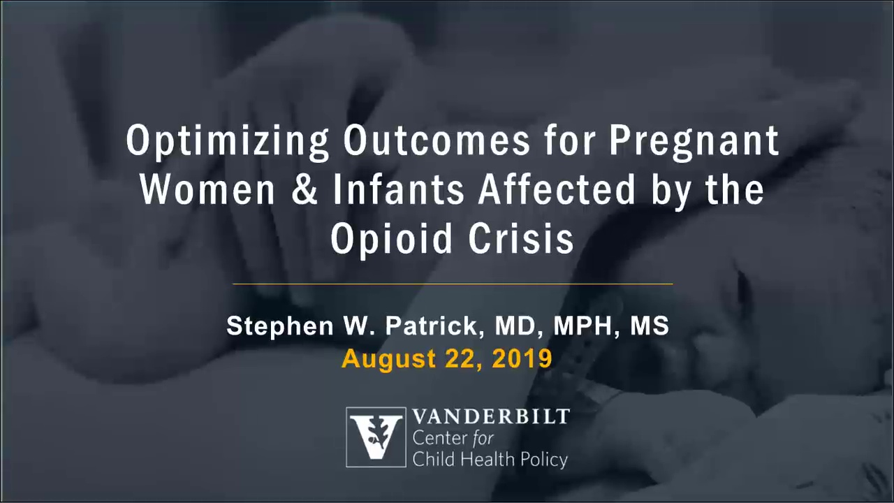 Optimizing Outcomes for Pregnant Women and Infants Affected by the Opioid Crisis