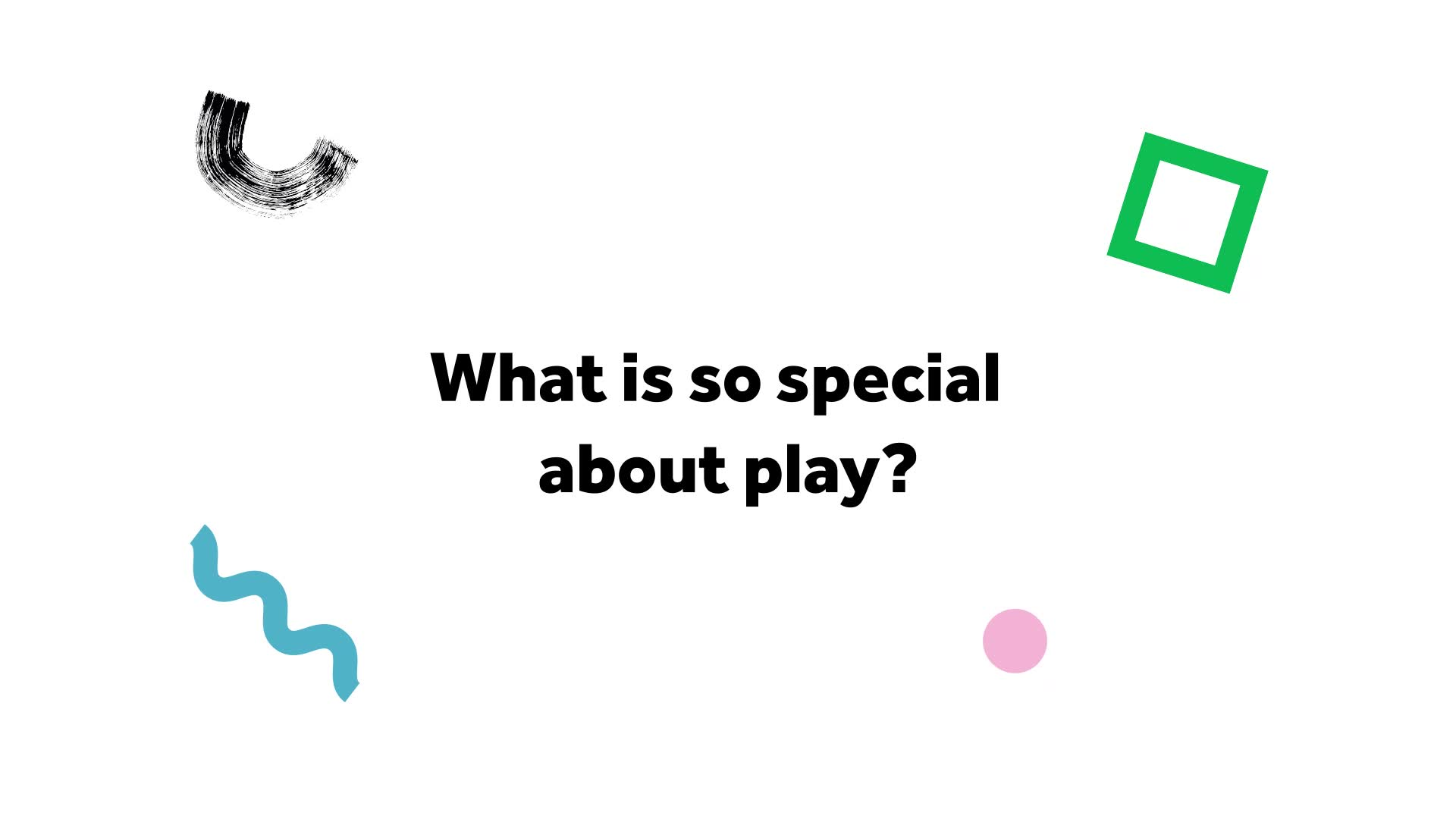 What is so special about play?