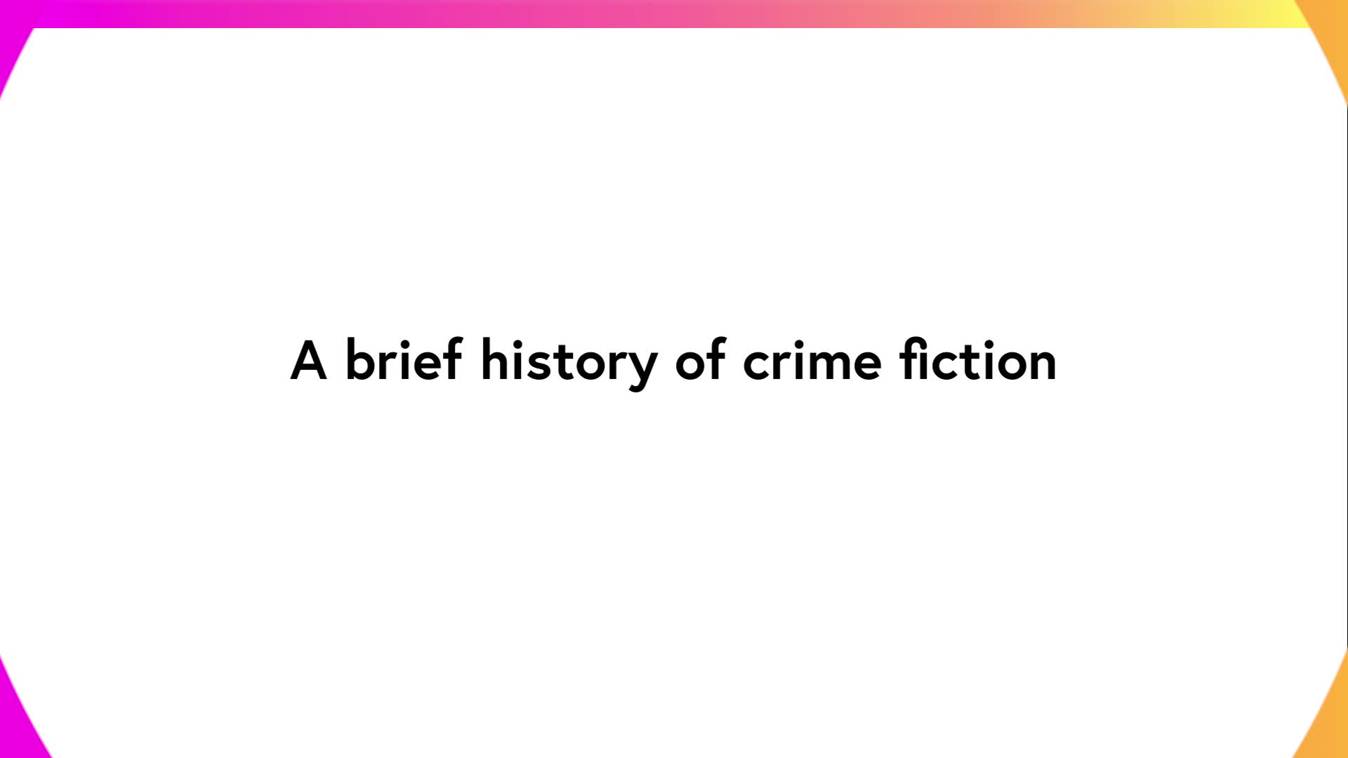 A brief history of crime fiction