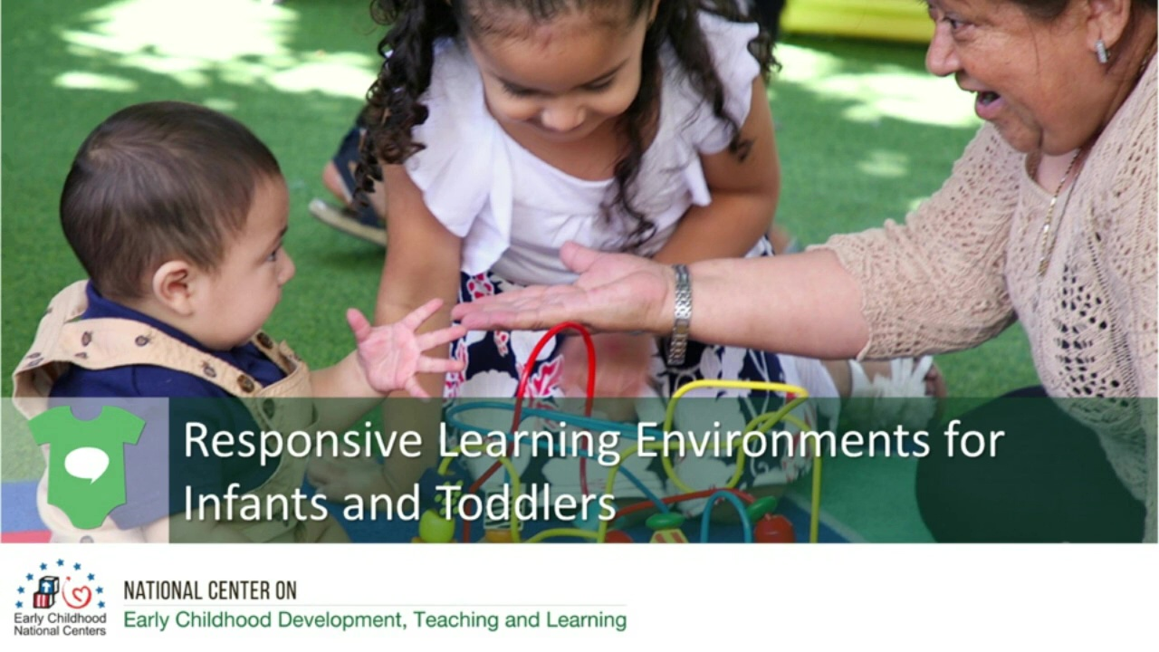 Responsive Learning Environments for Infants and Toddlers