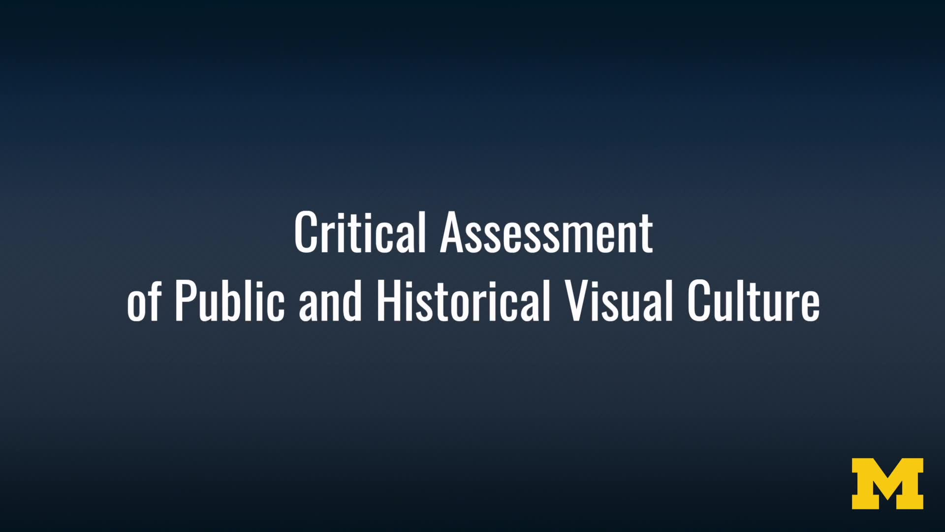Critical Assessment of Public and Historical Visual Culture