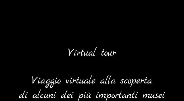 Video: Tour (virtuale) dei musei più importanti del mondo