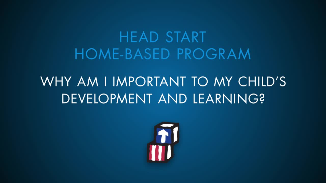 Why Am I Important to My Child's Development and Learning?
