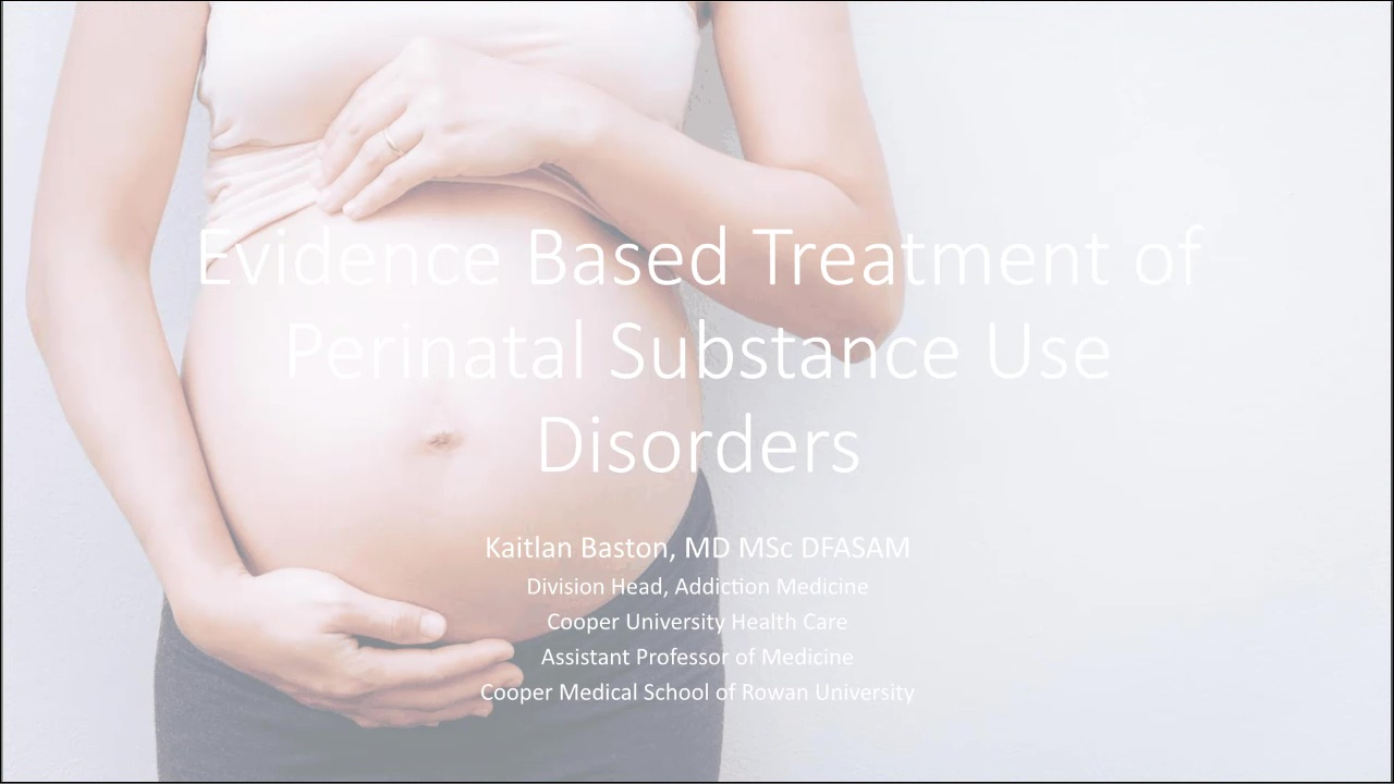 Evidence-Based Treatment of Perinatal Substance Use Disorders