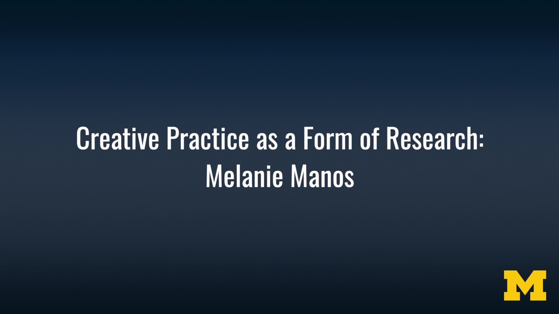 Creative Practice as a Form of Research: Melanie Manos