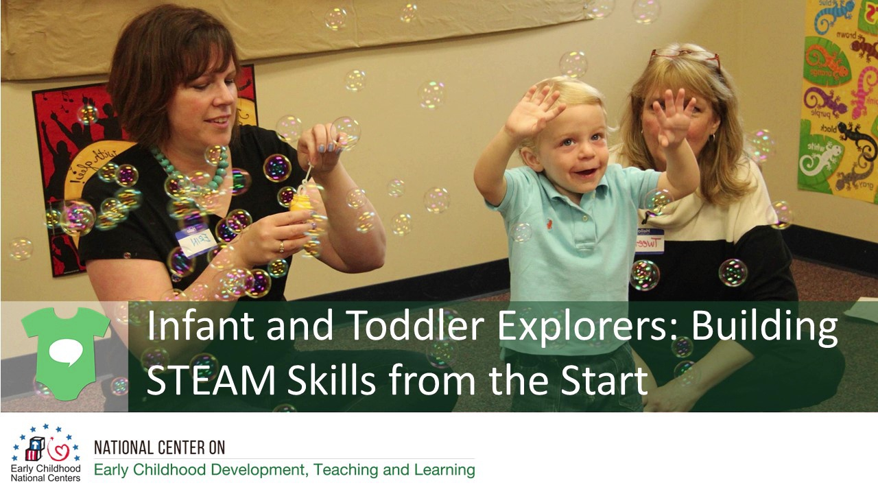 Infant and Toddler Explorers: Building STEAM Skills from the Start