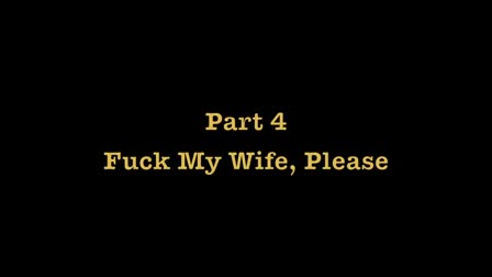 F My Wife - Part 4