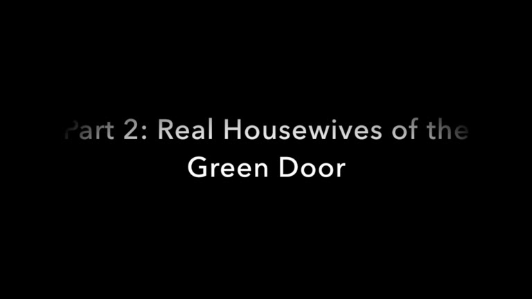 Real Housewives of the Green Door - Part 2