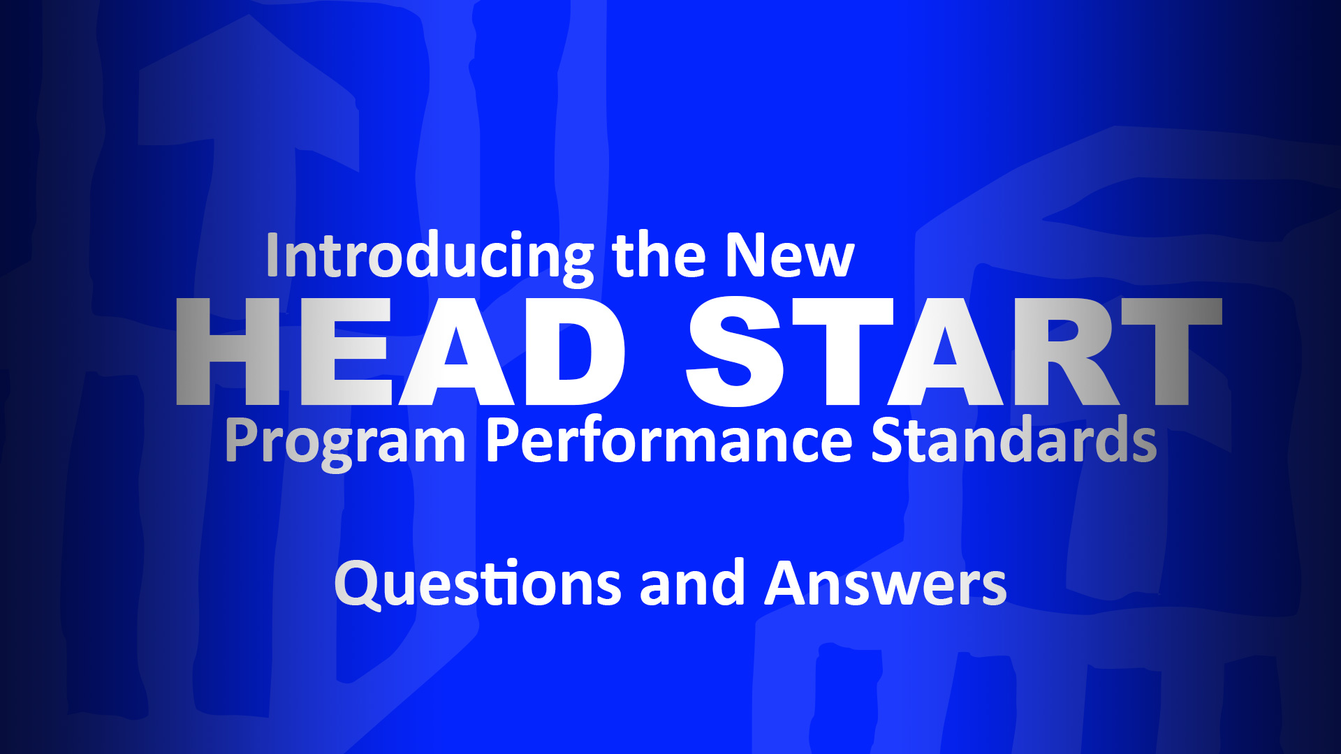 Introducing the New Head Start Program Performance Standards Webcast: Questions and Answers