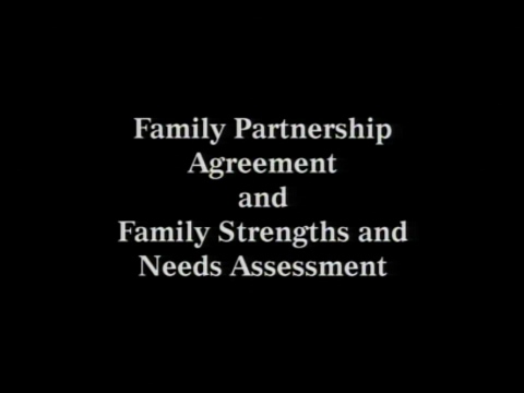 Journeys of Hope and Courage - Family Partnership Agreement and Family Strengths and Needs Assessment