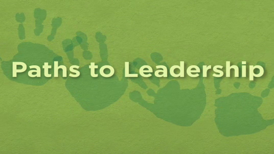 Lessons in Leadership: Chapter 2: Paths to Leadership