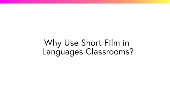 Why use short film in languages classrooms?