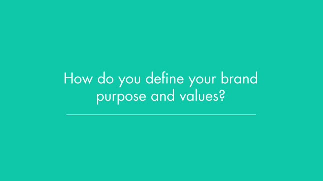 Defining your brand purpose and values