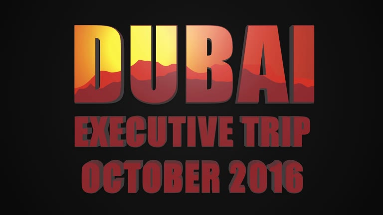 LEO DUBAI EXECUTIVE TRIP OCTOBER 2016 - HIGHLIGHTS