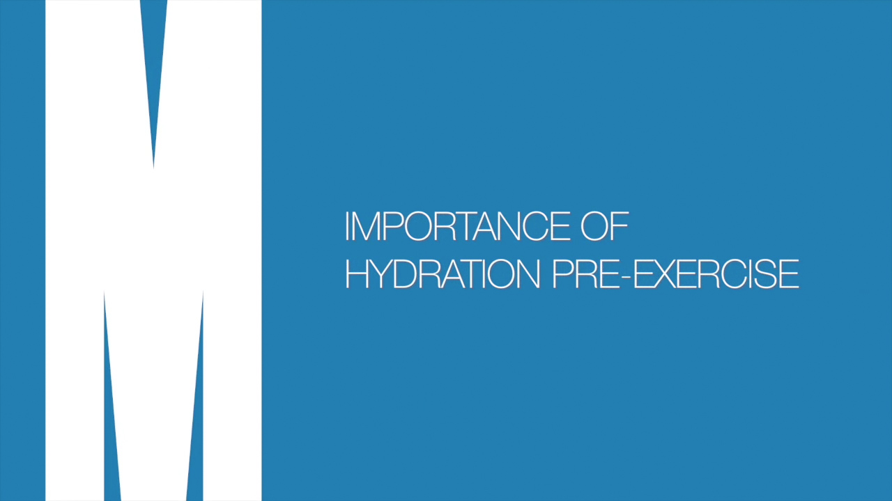 Importance of hydration pre-exercise
