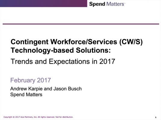 Contingent Workforce/Services (CW/S) Technology-based Solutions: Trends and Expectations in 2017 slide image