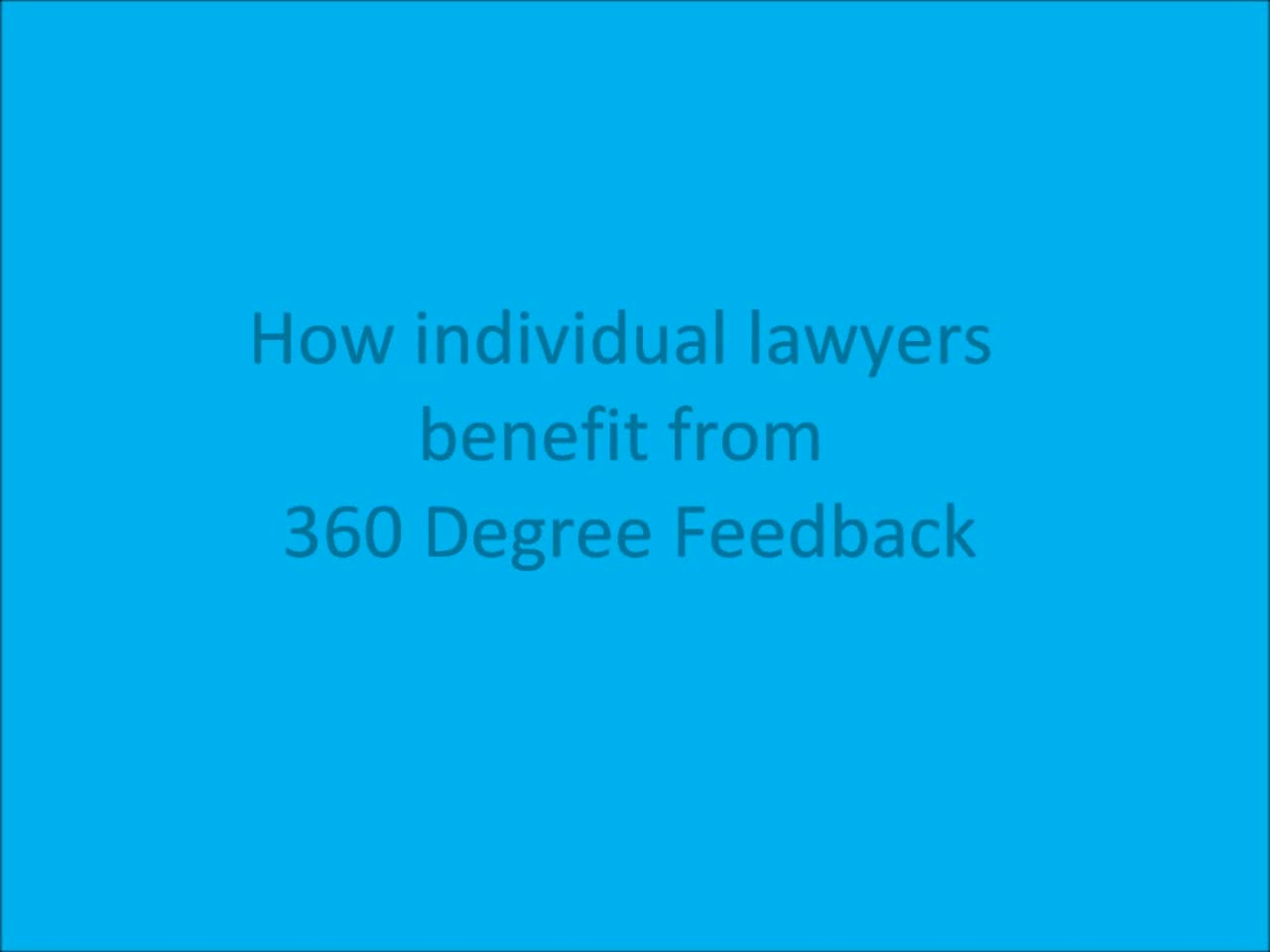 Click to play 'How Individual Lawyers Benefit From 360 Degree Feedback'