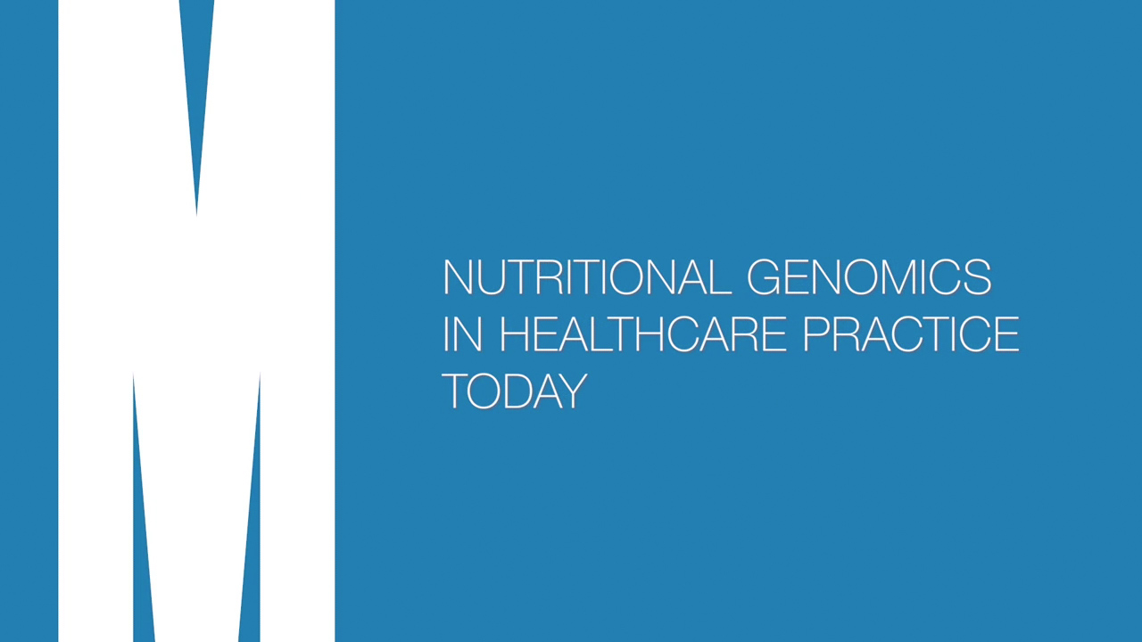 Nutritional genomics in healthcare practice today