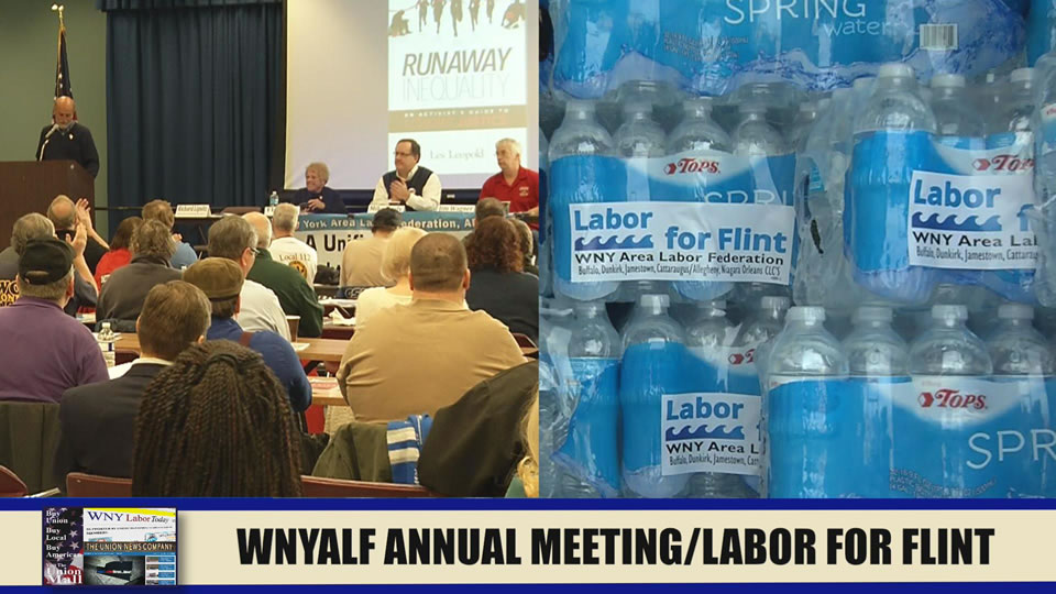 Western New York Labor News� NOW! - WNYALF Annual Meeting / Labor For Flint