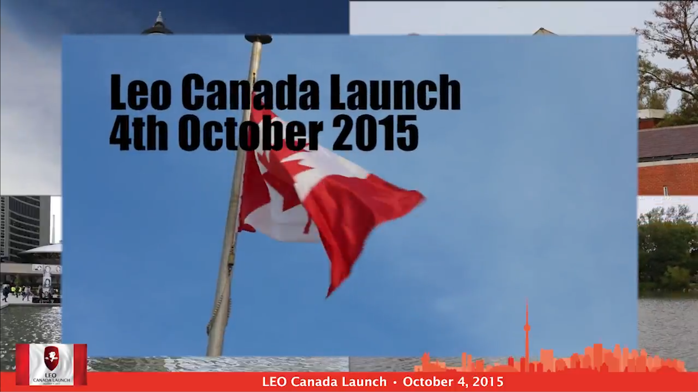 LEO Canada Launch, Highlights, October 2015