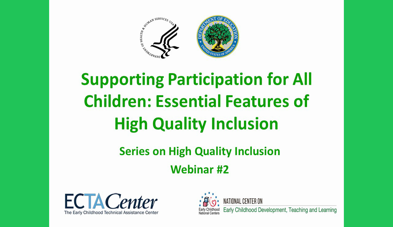 Supporting Participation for All Children: Essential Features of High-Quality Inclusion