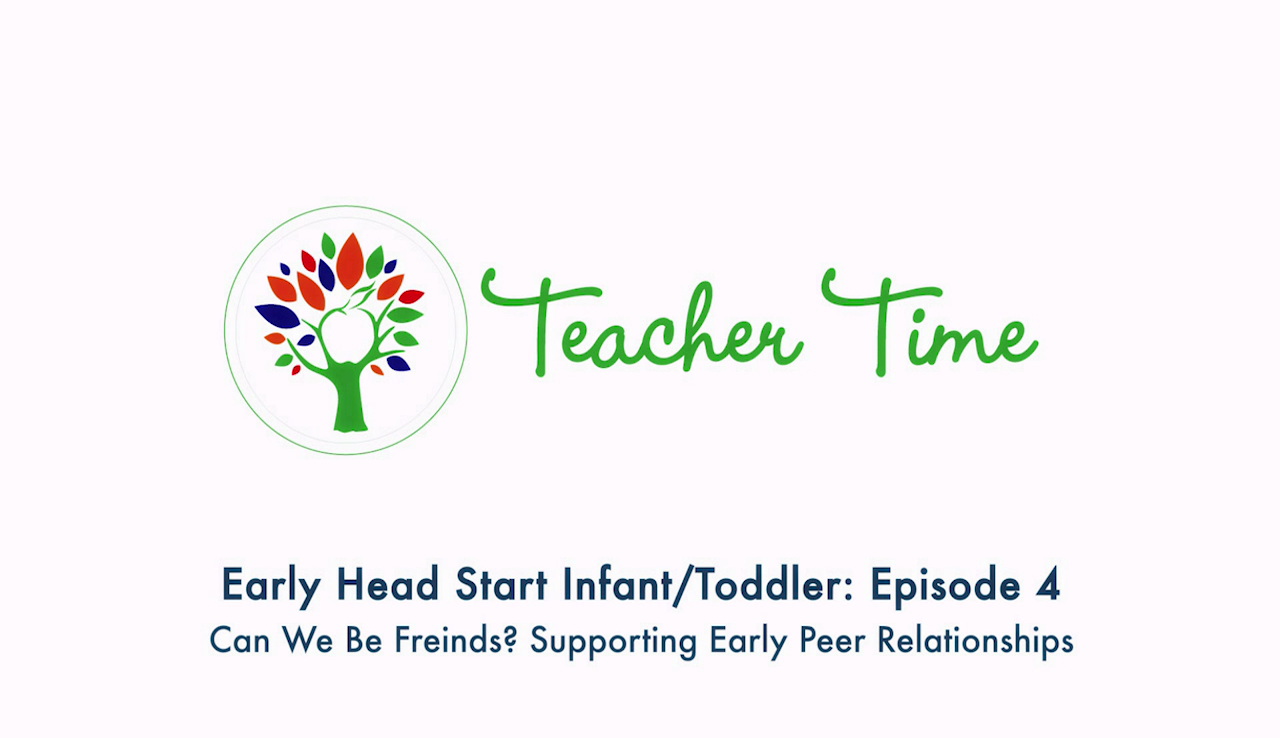 Infant/Toddler Teacher Time: Episode 4