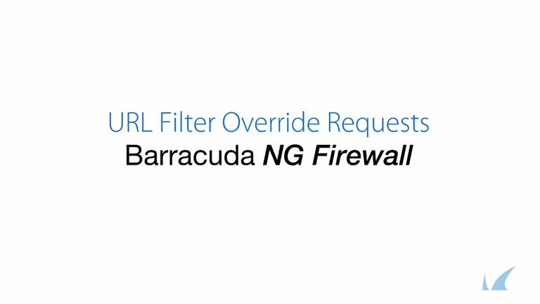 Barracuda NG Firewall - URL Filter Override Requests