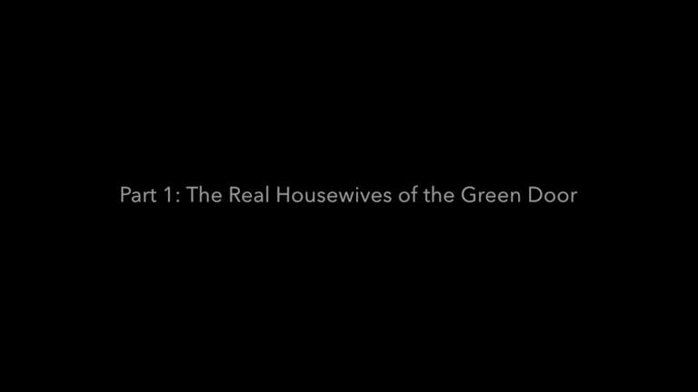 Real Housewives of the Green Door - Part 1