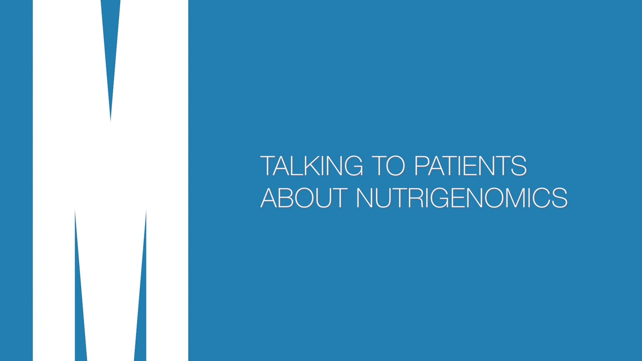 Talking to patients about nutrigenomics