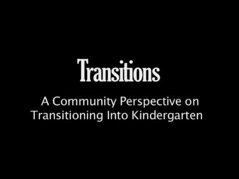 Transitions: A Community Perspective on Transitioning Into Kindergarten