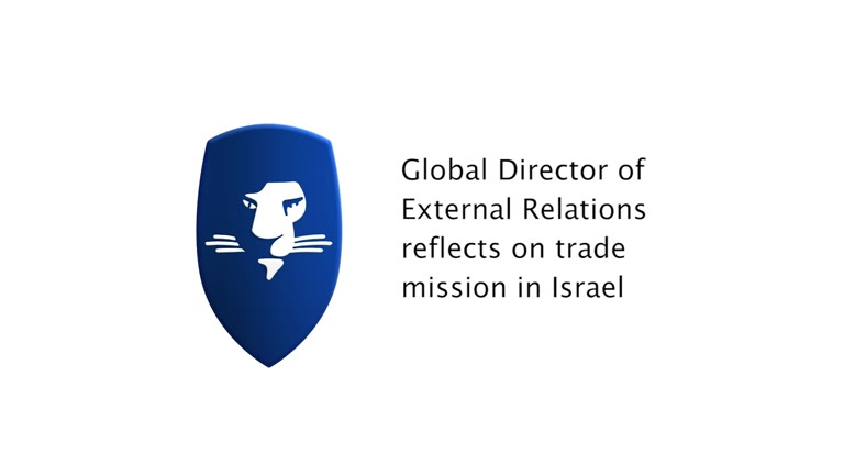 Israel: Mihir Magudia Global Director of External Relations reflects on Trade Missiomn