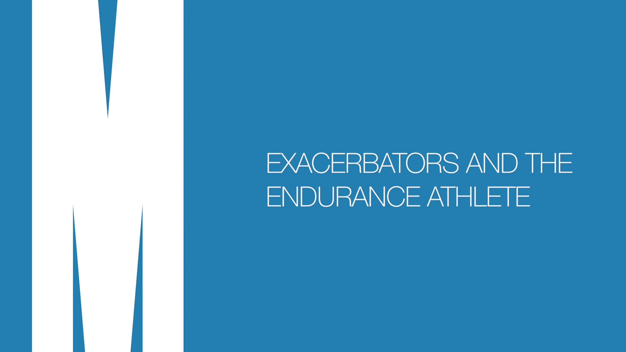 Exacerbators and the endurance athlete