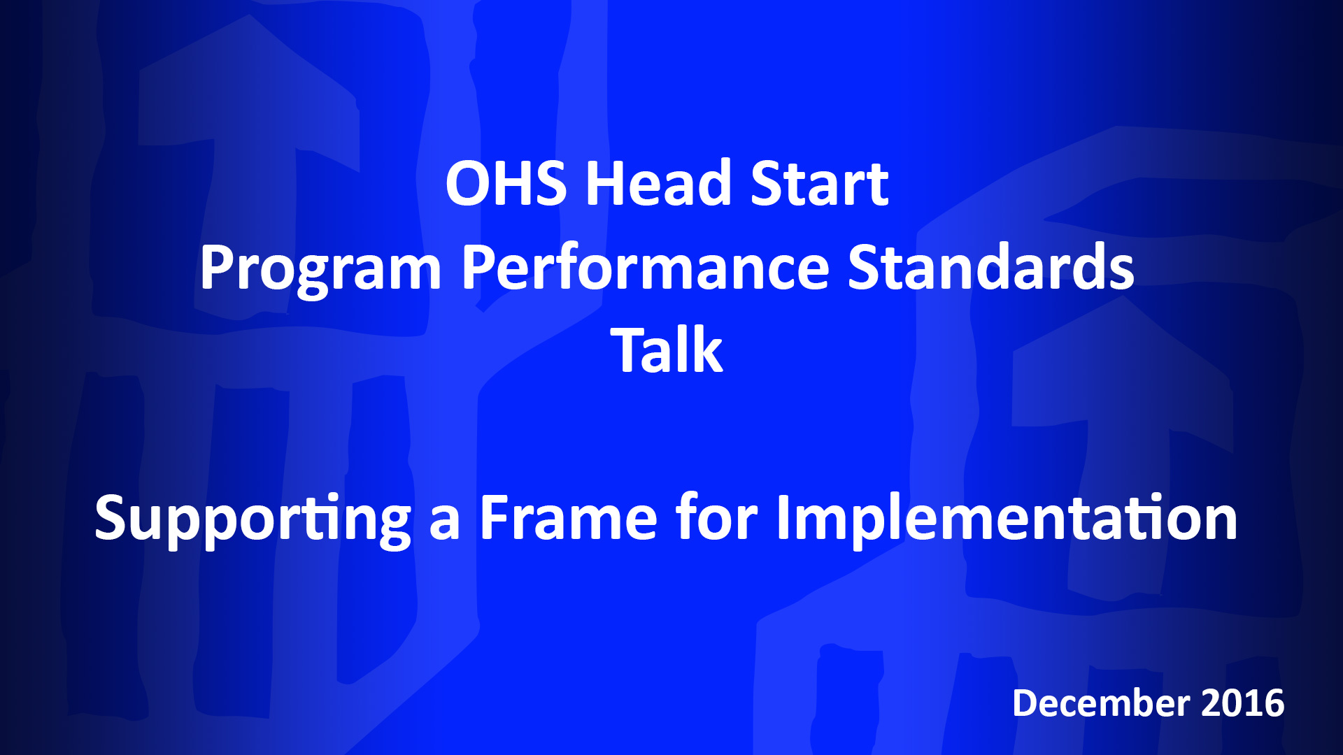December OHS HSPPS Talk: Supporting a Frame for Implementation