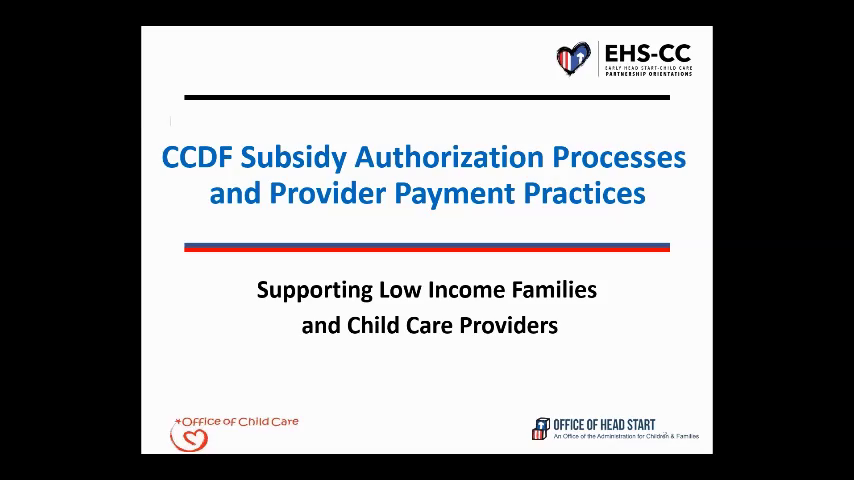 Child Care Development Fund (CCDF) Subsidy Authorization Processes and Provider Payment Practices: Supporting Low-Income Families and Child Care Providers