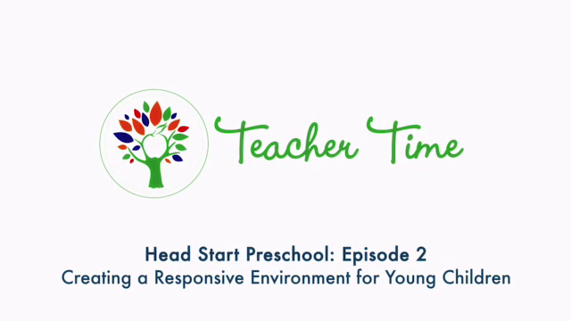 Preschool Teacher Time Episode 2: Creating a Responsive Environment for Young Children
