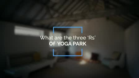What are the three 'Rs' of YOGA PARK