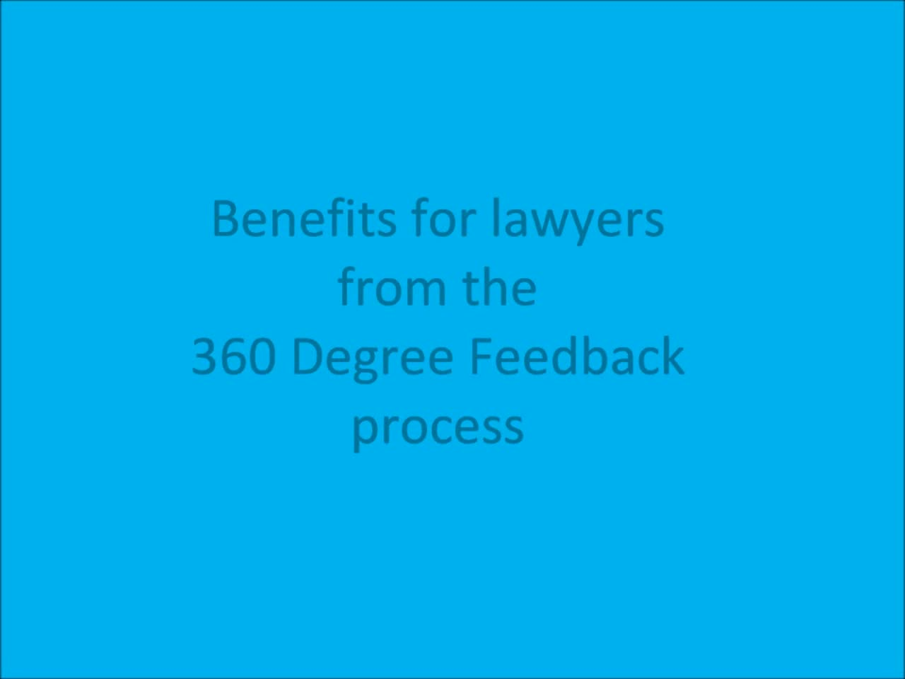 Click to play 'Benefits For Lawyers From The 360 Degree Feedback Process'