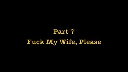 F My Wife - Part 7