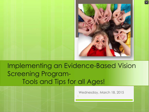 Implementing an Evidence-Based Vision Screening Program: Tools and Tips for all Ages!