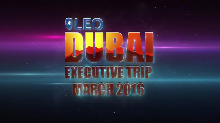 LEO Dubai Executive Trip Highlights, March 2016