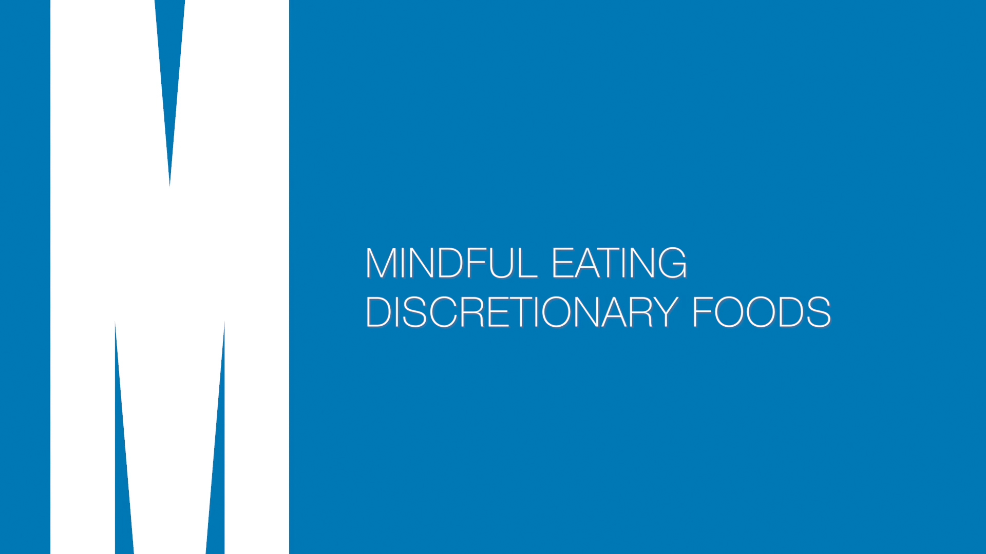Mindful eating: Discretionary foods
