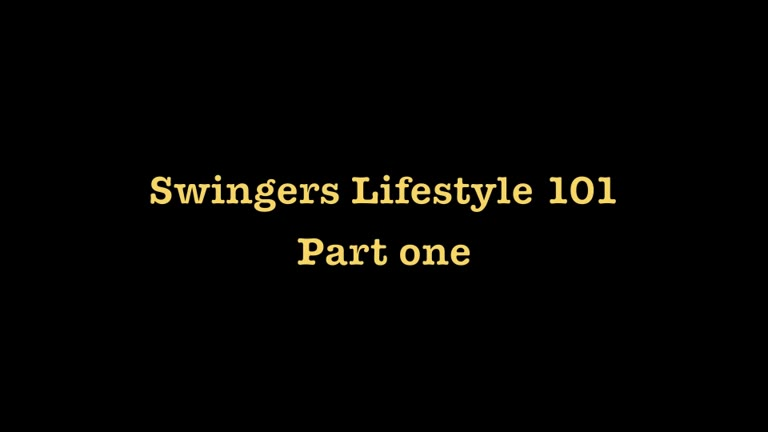 Sex Talk - Swingers Lifestyle 101 - Part 1
