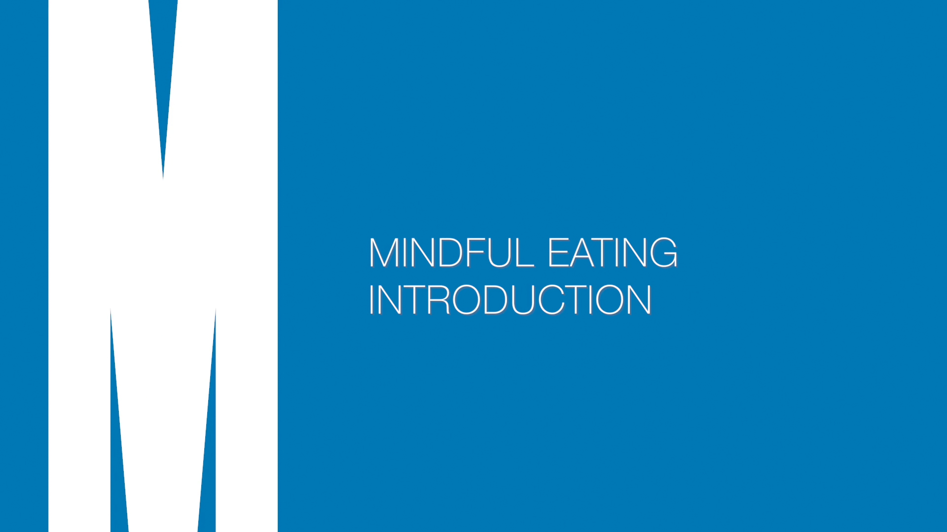 Mindful eating: Introduction