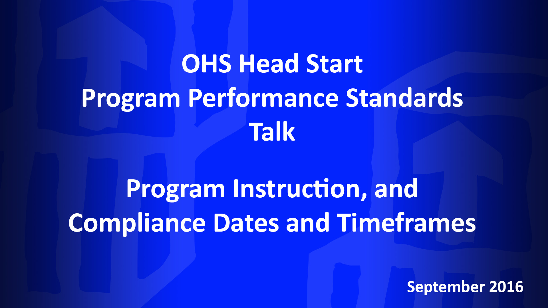 September OHS HSPPS Talk for Grantees: Monthly Focus – Program Instruction, and Compliance Dates and Timeframes