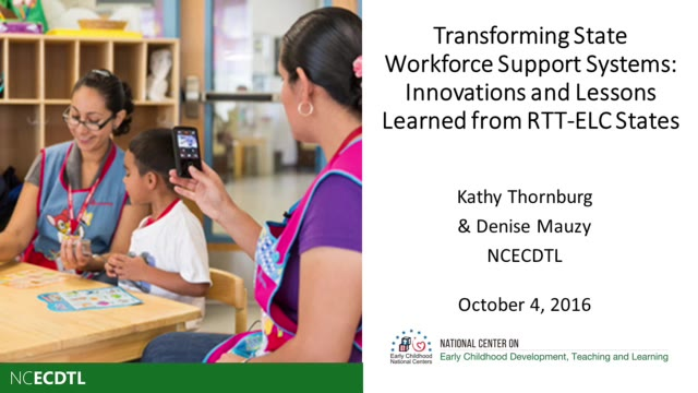 Transforming State Workforce Support Systems: Innovations and Lessons Learned from Race to the Top – Early Learning Challenge States