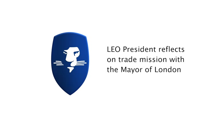 LEO President reflects on trade mission with the Mayor of London