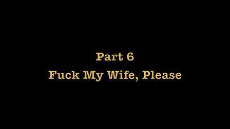 F My Wife - Part 6